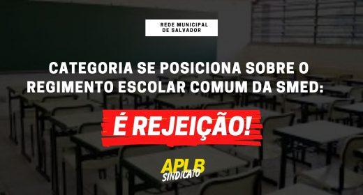 CATEGORIA SE POSICIONA SOBRE O REGIMENTO ESCOLAR COMUM DA SMED:  É REJEIÇÃO!