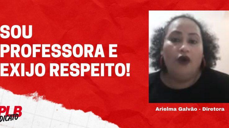 """""""Sou pedagoga e exijo respeito"""": Veja o vídeo de Arielma Galvão em resposta ao secretário Bruno Barral"""