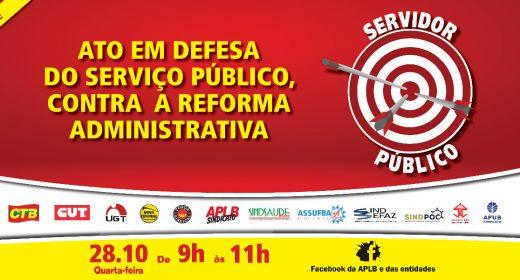 Live de amanhã (28) contra a Reforma Administrativa marca o Dia do (a) Servidor (a) Público (a) na Bahia
