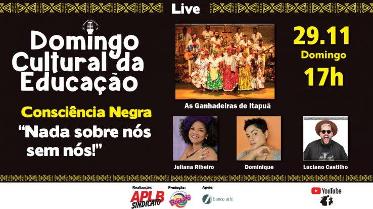 """AMANHÃ: Live """"Domingo Cultural da Educação – Consciência Negra"""""""