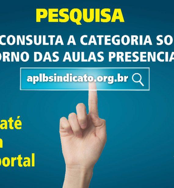 PESQUISA – APLB CONSULTA A CATEGORIA SOBRE  RETORNO DAS AULAS PRESENCIAIS