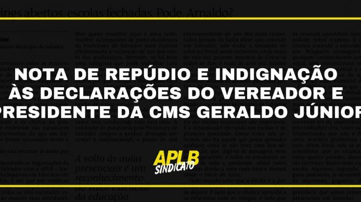 APLB MANIFESTA REPÚDIO E INDIGNAÇÃO PELAS DECLARAÇÕES DO VEREADOR E PRESIDENTE DA CMS GERALDO JÚNIOR