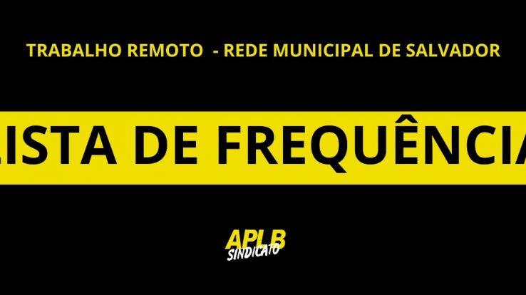 REDE MUNICIPAL DE SALVADOR:  REGISTRO TRABALHO REMOTO – LISTA DE FREQUÊNCIA MÊS DE JUNHO 2021