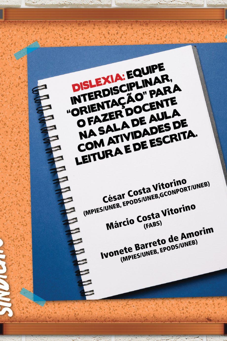 """APLB-RECOMENDA – DISLEXIA: EQUIPE INTERDISCIPLINAR , """"ORIENTAÇÃO"""" PARA O FAZER DOCENTE NA SALA DE AULA COM ATIVIDADES DE LEITURA E DE ESCRITA"""