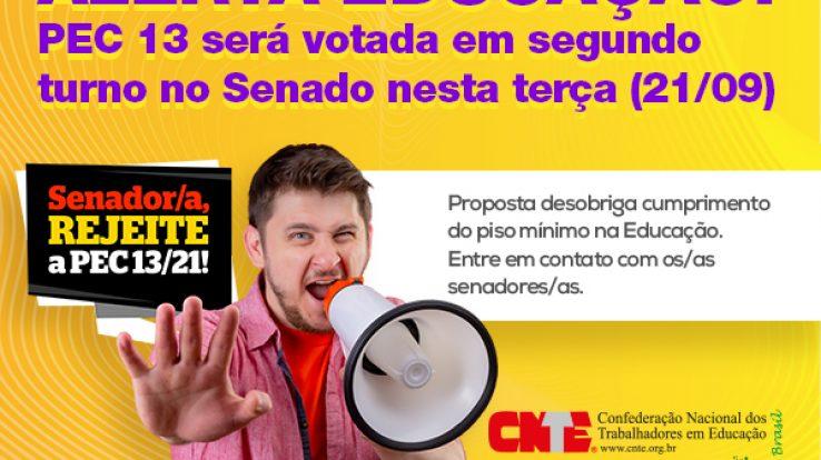 ALERTA EDUCAÇÃO – Senado pode concluir votação da PEC 13 nesta terça (21)