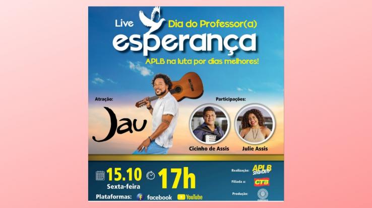 APLB PROMOVE LIVE ESPECIAL DIA DO (A) PROFESSOR (A) ESPERANÇA – PARTICIPAÇÃO DE JAU SEXTA 17H